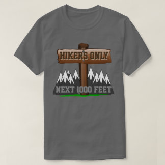 Hikers Only T-Shirt