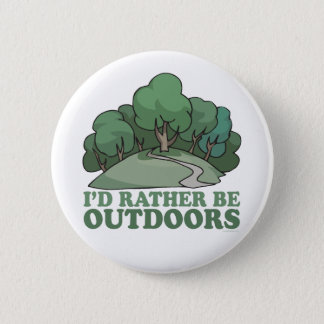 Hiking, Camping, Trekking, Climbing Outdoors! 6 Cm Round Badge