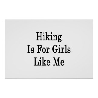 Hiking Is For Girls Like Me Poster