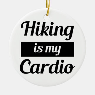 Hiking is My Cardio Round Ceramic Decoration