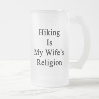 Hiking Is My Wife's Religion Frosted Glass Mug