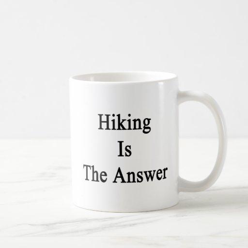 Hiking Is The Answer Coffee Mugs