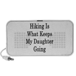 Hiking Is What Keeps My Daughter Going Travel Speaker