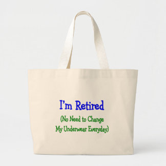 """Hilarious Retirement Gifts """"No Need to Change"""" Canvas Bag"""