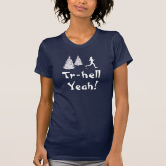 Hilarious Trail Running shirt
