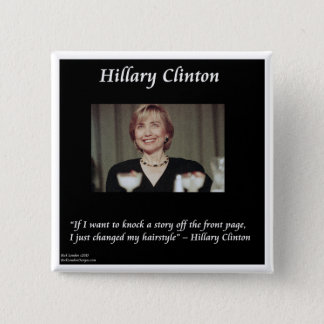 Hilary Clinton Hairstyles & Headlines Quote 15 Cm Square Badge
