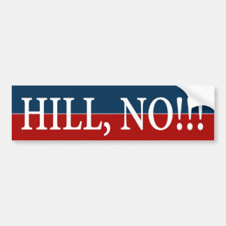 """HILL, NO!"" BUMPER STICKER"