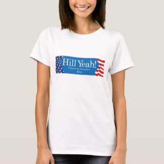Hill Yeah Campaign T-Shirt