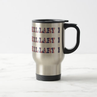 Hillary 16 Presidential Election Travel Mug