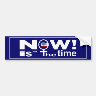 HILLARY 2016 THE TIME IS NOW! BUMPER STICKER