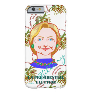 Hillary-2016 United States presidential election Barely There iPhone 6 Case