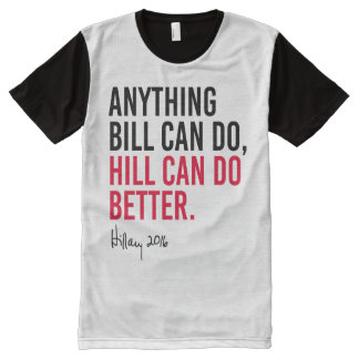 Hillary - Anything Bill can do Hill can do better  All-Over Print T-Shirt