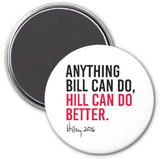 Hillary - Anything Bill can do Hill can do better  Magnet