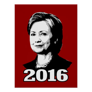 HILLARY CLINTON 2016 Candidate Poster