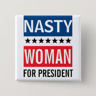 Hillary Clinton For President | Nasty Woman 15 Cm Square Badge