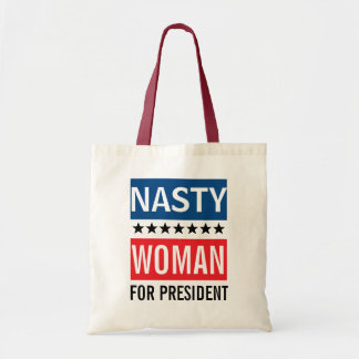 Hillary Clinton For President   Nasty Woman Tote Bag