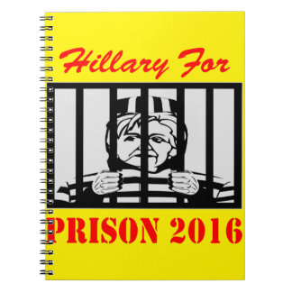 Hillary Clinton For Prison 2016 Notebook