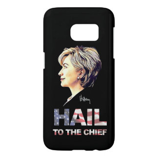 "Hillary Clinton ""Hail to the Chief"" Galaxy S7 Case"