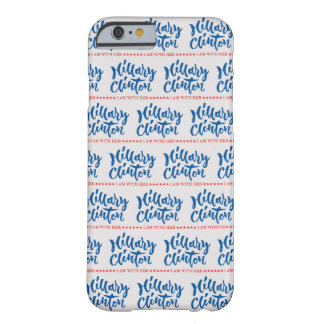 Hillary Clinton - I am with her - Hand Lettering Barely There iPhone 6 Case