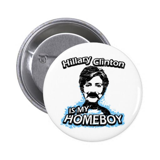 Hillary Clinton is my homeboy Buttons
