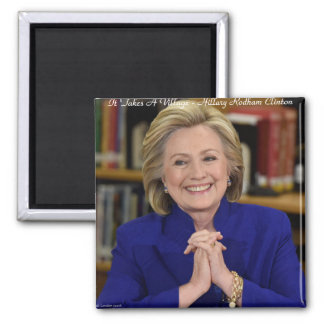 Hillary Clinton It Takes A Village Gift Magnet