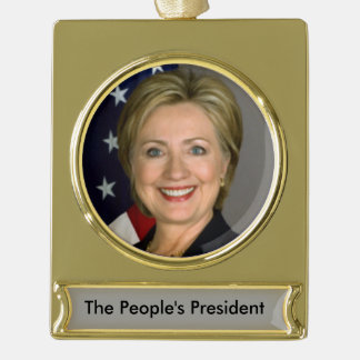 Hillary Clinton Ornament Gold Plated Banner Ornament