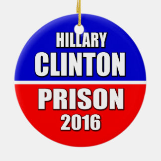 """HILLARY CLINTON: PRISON 2016"" CERAMIC ORNAMENT"