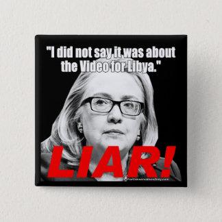 Hillary Clinton the Liar! 15 Cm Square Badge