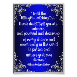 Hillary Clinton To All The Little Girls Poster