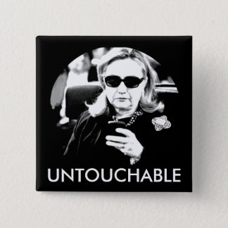 Hillary Clinton Untouchable 15 Cm Square Badge