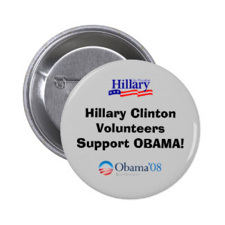 Hillary Clinton Volunteers Support Obama Pin