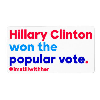 Hillary Clinton won the popular vote (fact) Shipping Label