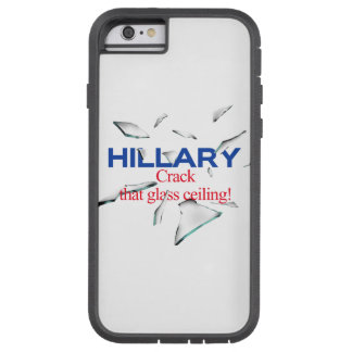 Hillary, Crack that glass ceiling Tough Xtreme iPhone 6 Case