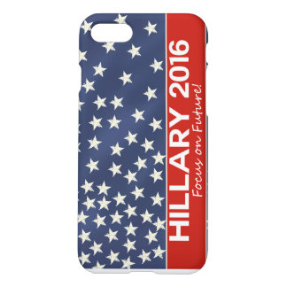 Hillary Focus on Future iPhone 7 Case