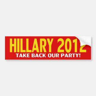 Hillary for President 2012! Bumper Sticker