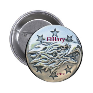 Hillary for President 2012, Silver Eagle 6 Cm Round Badge
