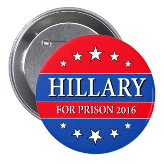"""HILLARY FOR PRISON 2016"" 3-inch 7.5 Cm Round Badge"