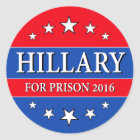 """HILLARY FOR PRISON 2016"" CLASSIC ROUND STICKER"
