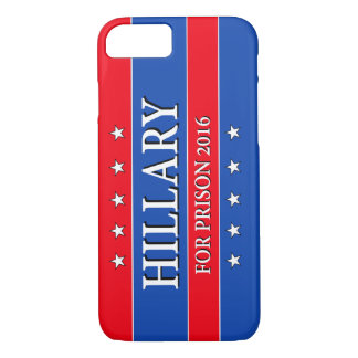 """HILLARY FOR PRISON 2016"" iPhone 7 CASE"