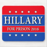 """""""HILLARY FOR PRISON 2016"""" MOUSE PAD"""