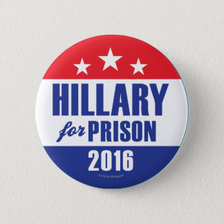 HILLARY FOR PRISON! Anti CLinton Lock Her Up Crime 6 Cm Round Badge