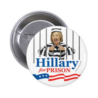 HILLARY FOR PRISON! Anti CLinton Lock Her Up! PIN! 6 Cm Round Badge