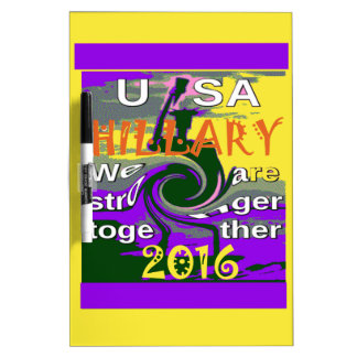 Hillary For USA President We are Stronger Together Dry Erase Whiteboards
