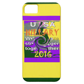 Hillary For USA President We are Stronger Together iPhone 5 Covers