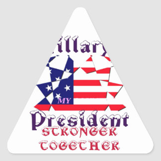 Hillary For USA President We are Stronger Together Triangle Sticker