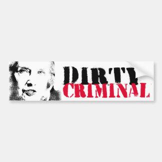 Hillary is a dirty criminal - Anti-Hillary Graffit Bumper Sticker