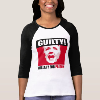 Hillary is Guilty - Hillary for Prison - - Anti-Hi T-Shirt