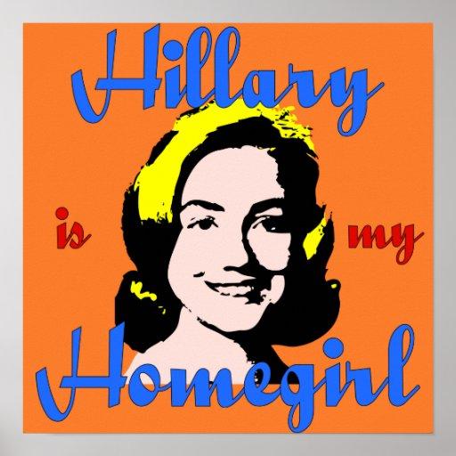 Hillary is my Homegirl Poster