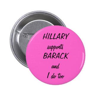 HILLARY supportsBARACK and I do too Pin