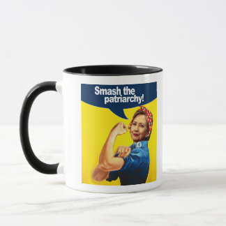 Hillary the Riveter - Smash the Patriarchy --  Mug